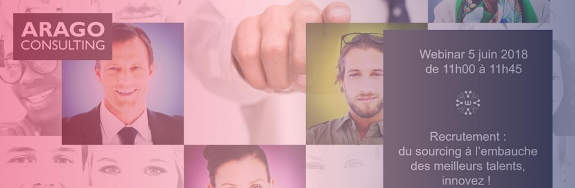 Webinar ARAGO Consulting : Recrutement : Innovez, du sourcing à l'embauche des meilleurs talents !