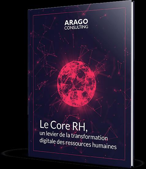 eBook Gratuit Arago Consulting Le Core RH, un levier de la transformation digitale des ressources humaines
