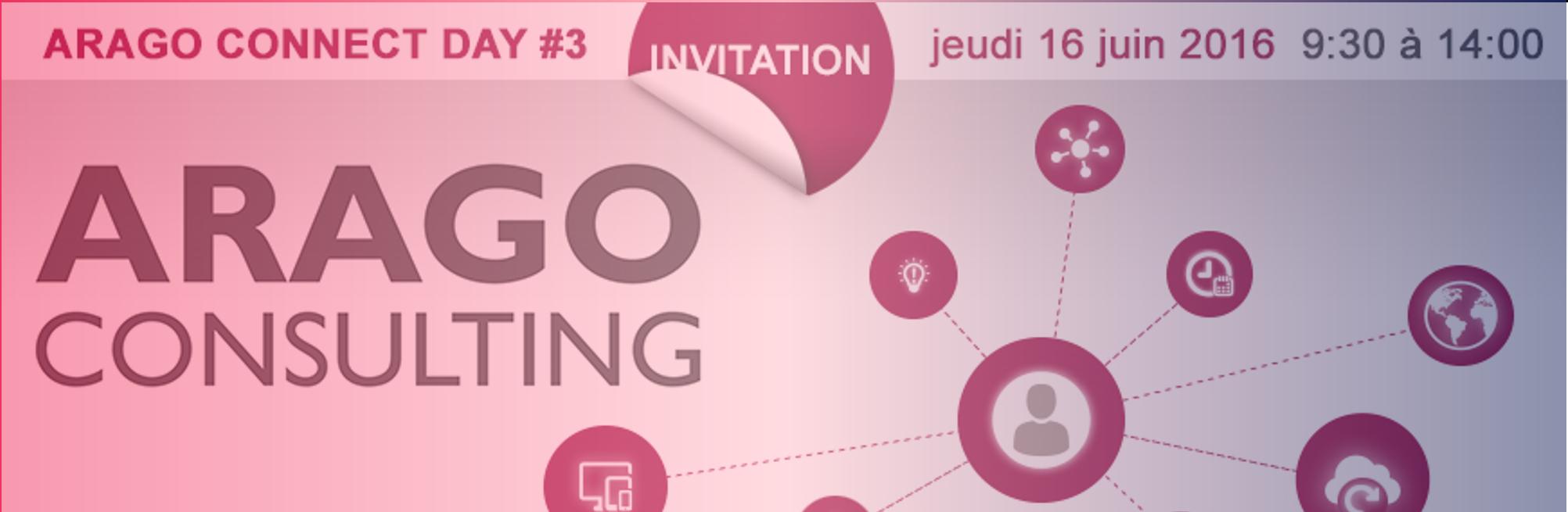 ARAGO Consulting vous invite au ARAGO Connect Day 2016