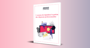 Travel & Expense : 5 raisons de digitaliser la gestion des dépenses professionnelles