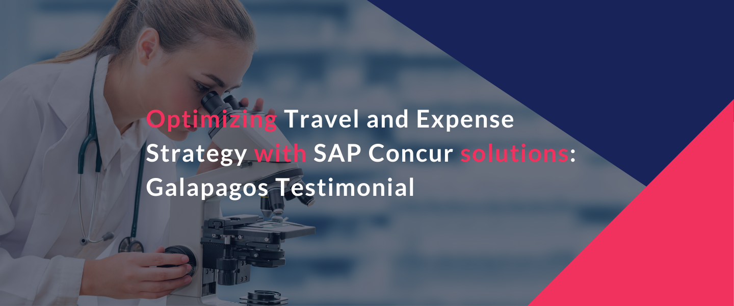 Optimizing Travel and Expense Strategy with SAP Concur solutions: Galapagos Testimonial
