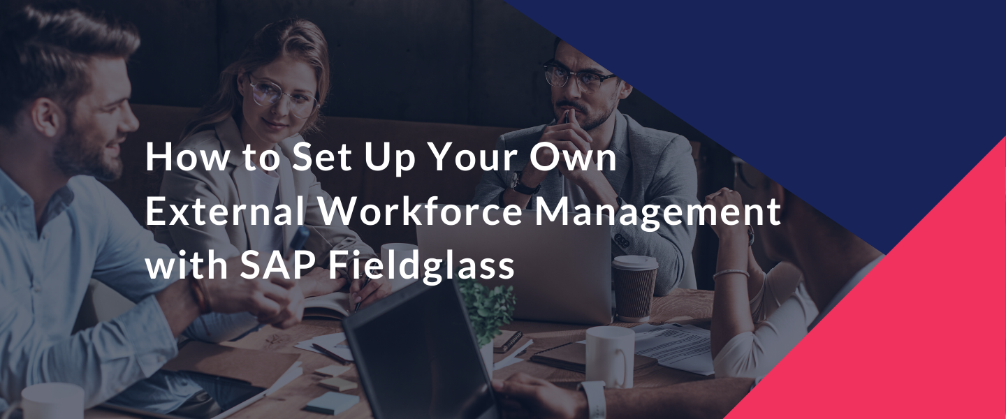 How to set up your own External Workforce Management with SAP Fieldglass
