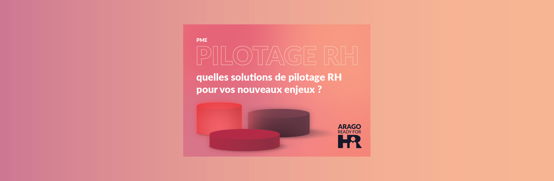 PME – Quelles solutions de pilotage RH pour vos nouveaux enjeux ?