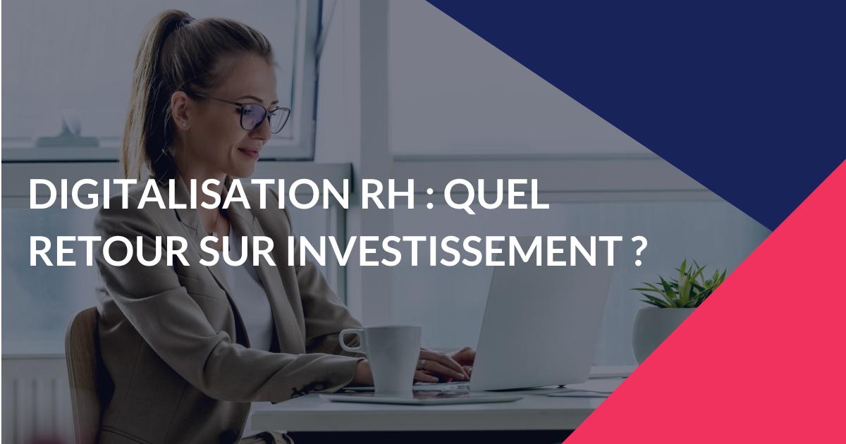 Digitalisation RH : quel retour sur investissement ?