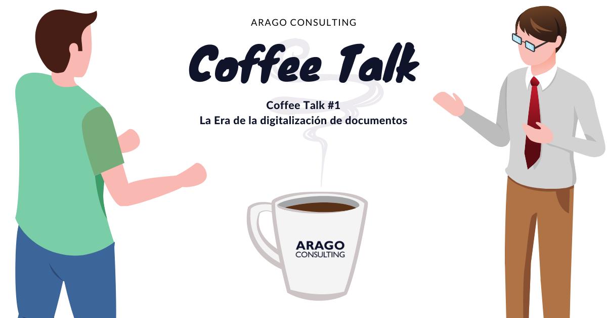 Coffee Talk #1 – La Era de la digitalización de documentos